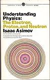 Understanding Physics: Volume 3: The Electron, Proton and Neutron