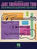 Jake Shimabukuro Trio: Jake Shimabukuro/Nolan Verner/Dave Preston