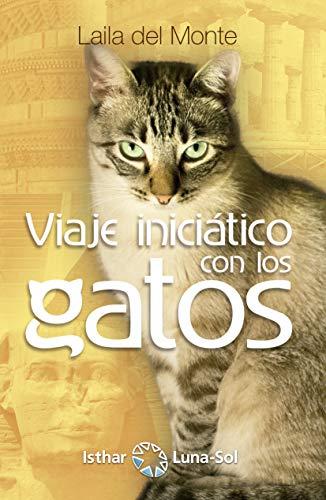 Viaje Iniciático con los Gatos (Spanish Edition)