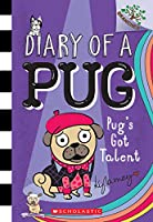 Pug's Got Talent (Diary of a Pug: Scholastic Branches)