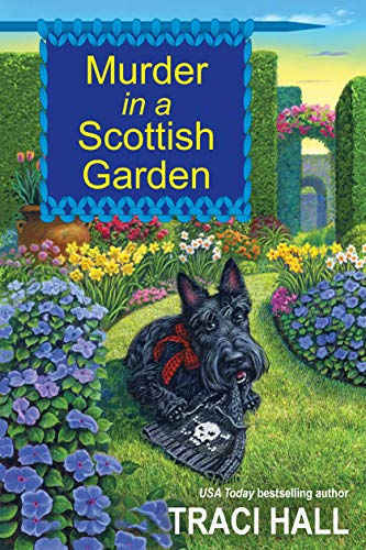 Murder in a Scottish Garden (A Scottish Shire Mystery Book 2) by [Traci Hall]