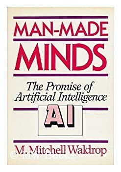 Man-Made Minds: The Promise of Artificial Intelligence 0802772978 Book Cover