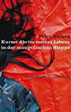 Petra Hulová: Kurzer Abriss meines Lebens in der mongolischen Steppe