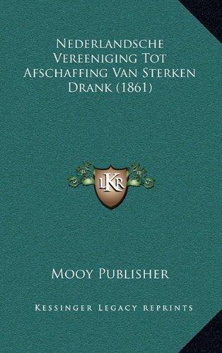 Nederlandsche Vereeniging Tot Afschaffing Van Sterken Drank (1861)