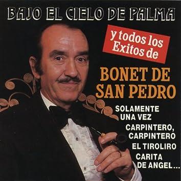 Bajo el Cielo de Palma y Todos los Exitos de Bonet de San Pedro