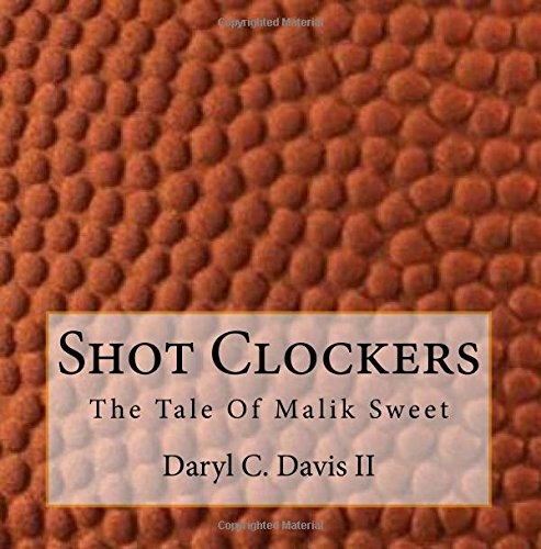 Shot Clockers: The tale of Malik Sweet: Volume 2 (Carver Book Series)