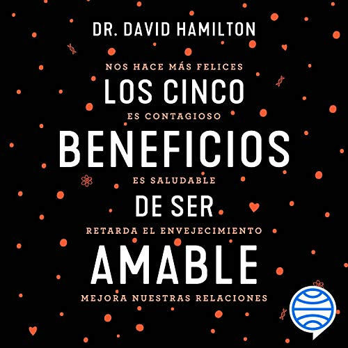 Los cinco beneficios de ser amable Audiobook By David R. Hamilton cover art
