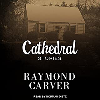 Cathedral                   By:                                                                                                                                 Raymond Carver                               Narrated by:                                                                                                                                 Norman Dietz                      Length: 7 hrs and 16 mins     22 ratings     Overall 3.7