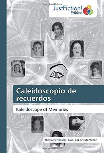Caleidoscopio de recuerdos: Kaleidoscope of Memories