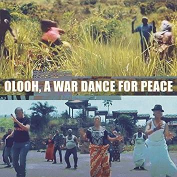 Olooh, a War Dance for Peace
