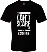 You Can't Scare Me I'm a Carreon Last Name Family Group T Shirt