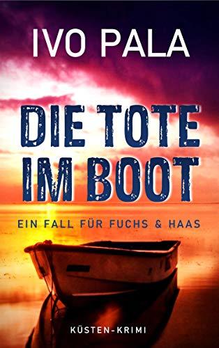 Ein Fall für Fuchs & Haas: Die Tote im Boot - Krimi