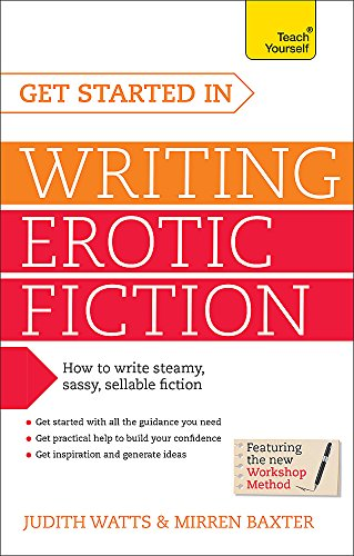 Get Started In Writing Erotic Fiction (Teach Yourself: Writing)
