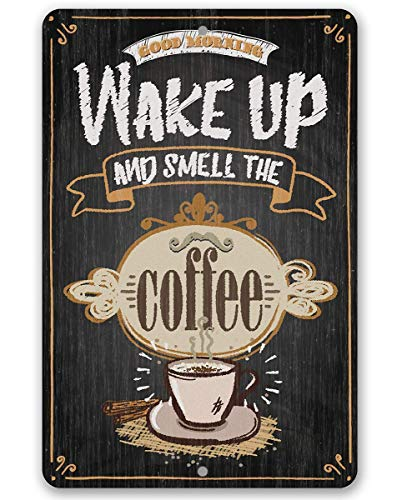 Metal Sign - Wake Up and Smell The Coffee - Durable Metal Sign - Use Indoor/Outdoor - Great Gift and Decor for Restaurant, Cafe, Coffee Shop, Kitchen and Dining Room Under $20 (8' x 12')