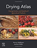 Drying Atlas: Drying Kinetics and Quality of Agricultural Products