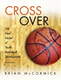 Cross Over: The New Model of Youth Basketball Development