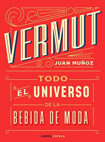 Vermut: Todo el universo de la bebida de moda