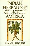 Indian Herbalogy Of North America (Healing Arts)