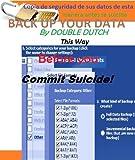 Copia de seguridad de sus datos de esta manera antes se suicida (La mejor manera de guardar sus datos personales valiosas de la vida)