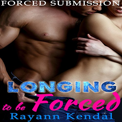 Longing to Be Forced audiobook cover art