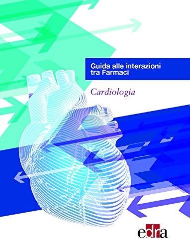 Guida alle interazioni tra farmaci. Cardiologia