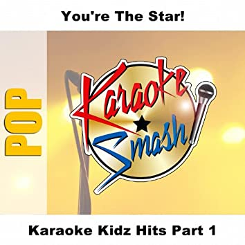 Karaoke Kidz Hits Part 1