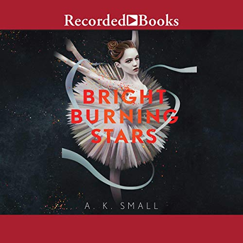 Bright Burning Stars                   By:                                                                                                                                 A. K. Small                               Narrated by:                                                                                                                                 Nicole Wood,                                                                                        Saskia Maarleveld                      Length: 7 hrs and 45 mins     Not rated yet     Overall 0.0