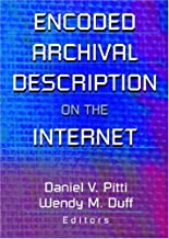 By Wendy Duff - Encoded Archival Description on the Internet: 1st (first) Edition