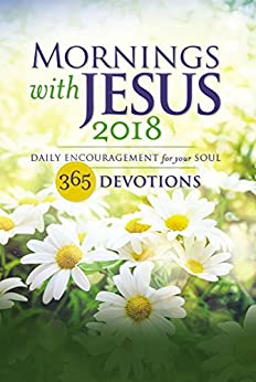 Mornings with Jesus 2018: Daily Encouragement for Your Soul by [Guideposts Editors]