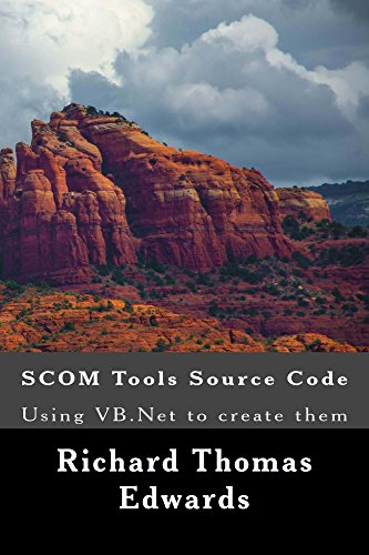 SCOM Tools Source Code: Using VB.Net to create them (English Edition)