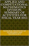 Applied and Computational Mathematics Division: Summary of Activities for Fiscal Year 2015 (English Edition)