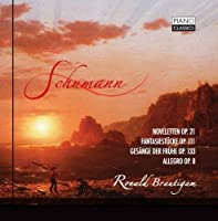 Schumann: Noveletten; Gesange der Fruhe; Fantasiestucke Op. 111; Allegro Op.8 by Ronald Brautigam