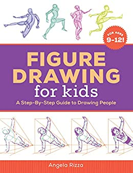 Figure Drawing for Kids: A Step-By-Step Guide to Drawing People by [Angela Rizza]