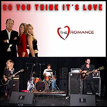 """So You Think It's Love (Main Title Theme) [From """"The Romance""""] [Extended]"""