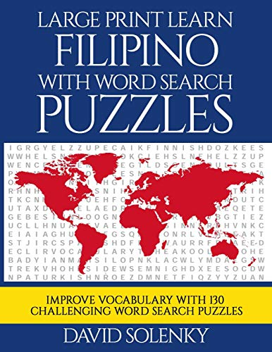 Large Print Learn Filipino with Word Search Puzzles: Learn Filipino Language Vocabulary with Challenging Easy to Read Word Find Puzzles