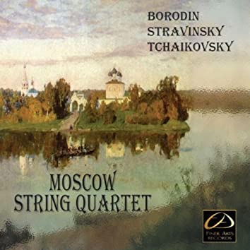 Moscow String Quartet: Borodin, Stravinsky, Tchaikovsky