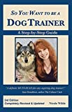 So You Want to be a Dog Trainer, 3rd edition