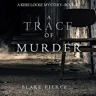 A Trace of Murder     A Keri Locke Mystery, Book 2              Written by:                                                                                                                                 Blake Pierce                               Narrated by:                                                                                                                                 Elaine Wise                      Length: 7 hrs and 18 mins     Not rated yet     Overall 0.0