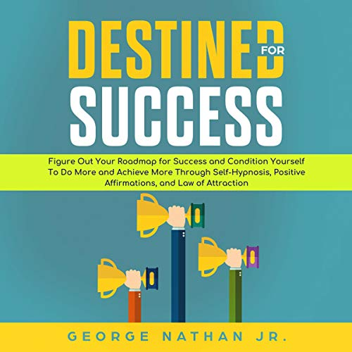 Destined for Success Audiobook By George Nathan Jr cover art