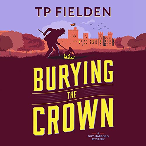 Burying the Crown: A Guy Harford Mystery, Book 2