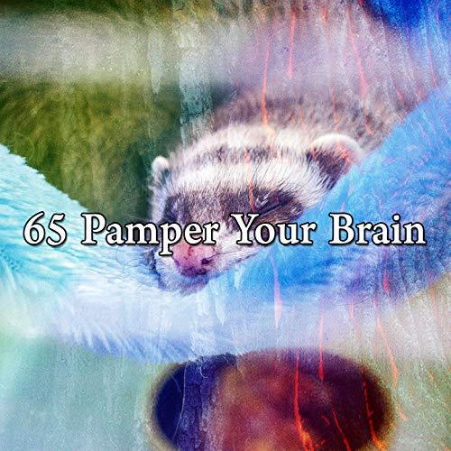 65 Pamper Your Brain