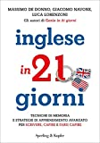 Inglese in 21 giorni: Tecniche di memoria e strategie di apprendimento avanzato per scrivere, capire e farsi capire