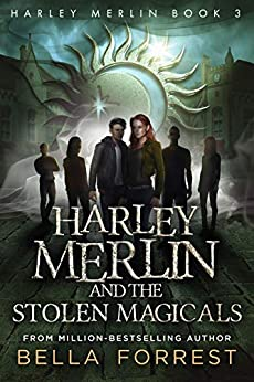 Harley Merlin 3: Harley Merlin and the Stolen Magicals by [Bella Forrest]