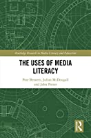 The Uses of Media Literacy (Routledge Research in Media Literacy and Education)
