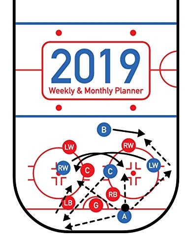 2019 Weekly & Monthly Planner: Hockey Rink and Players Cover Design - 12 Month 53 Week Planner Notebook with Calendar Full Year from 2019 to 2020 - ... (Hockey Rink and Plays 2019 Series, Band 1)