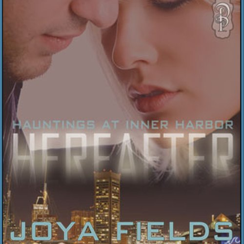 Hereafter (Hauntings at Inner Harbor) audiobook cover art