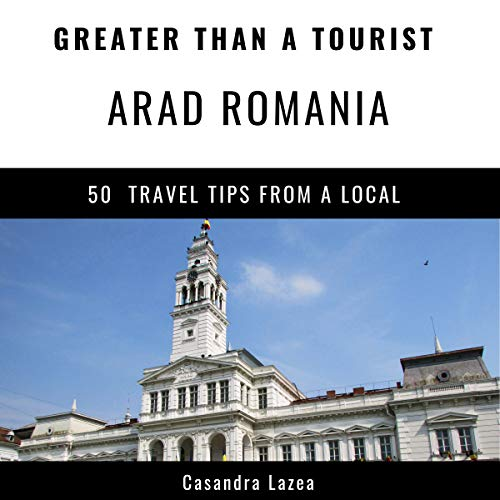 Greater Than a Tourist - Arad Romania audiobook cover art