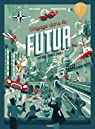 L'atlas du futur par Vidus Rosin