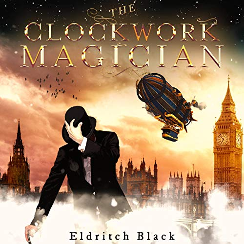 The Clockwork Magician Audiobook By Eldritch Black cover art