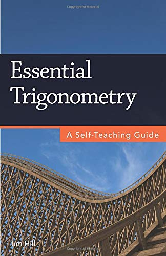 Compare Textbook Prices for Essential Trigonometry: A Self-Teaching Guide  ISBN 9781937842161 by Hill, Tim